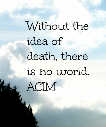 without the idea of death
